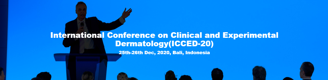 International Conference on Clinical and Experimental Dermatology(ICCED-20), Bali, Indonesia