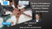 The Key to Developing an Agile Organization and Workforce: Mindsets