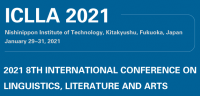 2021 8th International Conference on Linguistics, Literature and Arts (ICLLA 2021)