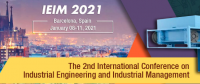 2021 The 2nd International Conference on Industrial Engineering and Industrial Management (IEIM 2021)