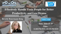 Effectively Handle Toxic People for Better Productivity and Less Drama