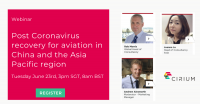 Ascend by Cirium Webinar: Post Coronavirus recovery for aviation in China and the Asia Pacific region