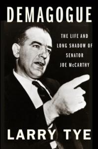 Larry Tye with Demagogue: The Life and Long Shadow of Senator Joe McCarthy