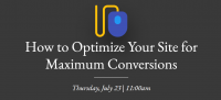 How to Optimize Your Site for Maximum Conversions
