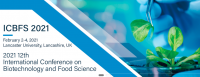 2021 12th International Conference on Biotechnology and Food Science (ICBFS 2021)
