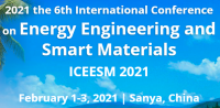 2021 the 6th International Conference on Energy Engineering and Smart Materials (ICEESM 2021)