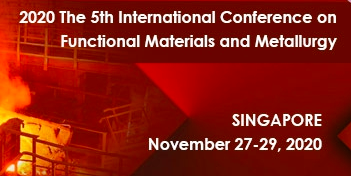 2020 The 5th International Conference on Functional Materials and Metallurgy (ICFMM 2020), Singapore