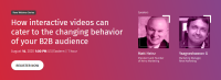How interactive videos can cater to the changing behavior of your B2B audience