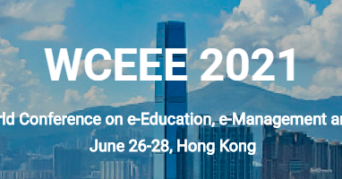 2021 5th World Conference on e-Education, e-Management and e-Business (WCEEE 2021), HONGKONG, Hong Kong