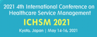 2021 4th International Conference on Healthcare Service Management (ICHSM 2021)