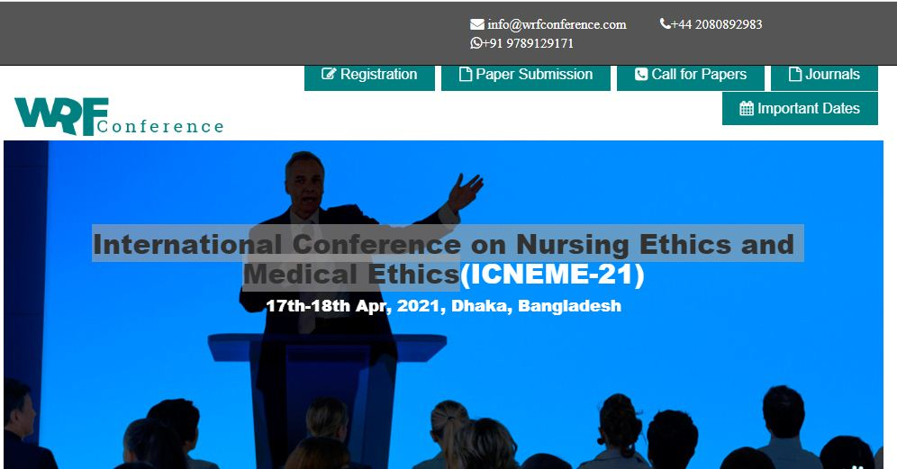 International Conference on Nursing Ethics and Medical Ethics, Dhaka, Bangladesh,Dhaka,Bangladesh