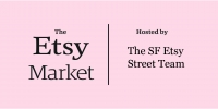 The Etsy Virtual Market Hosted by the SF Etsy Street Team 2020