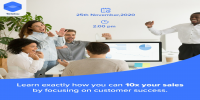 10x Your Sales By Focusing On Customer Success
