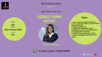 Masterclass on - Google form hacks!
