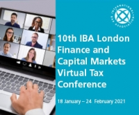 10th IBA London Finance and Capital Markets Virtual Tax Conference