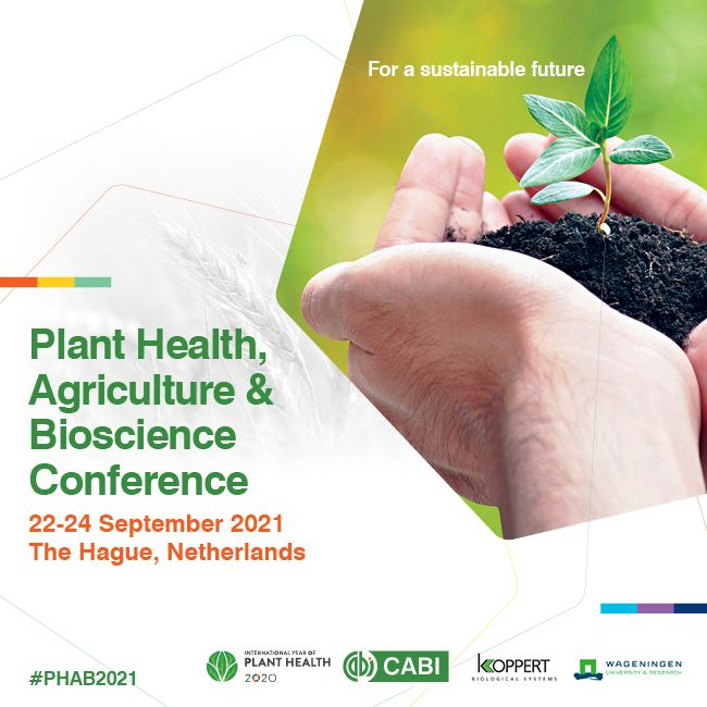 PHAB 2021: Plant health, Agriculture and Bioscience Conference - September 2021, Den Haag, Zuid-Holland, Netherlands