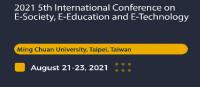2021 5th International Conference on E-Society, E-Education and E-Technology (ICSET 2021)