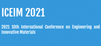 2021 10th International Conference on Engineering and Innovative Materials (ICEIM 2021)