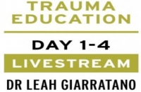 Practical trauma informed interventions with Dr Leah Giarratano on 16-17 and 23-24 September 2021 UK - Dublin
