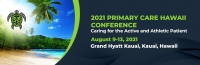 2021 Primary Care Hawaii- Caring for the Active and Athletic Patient