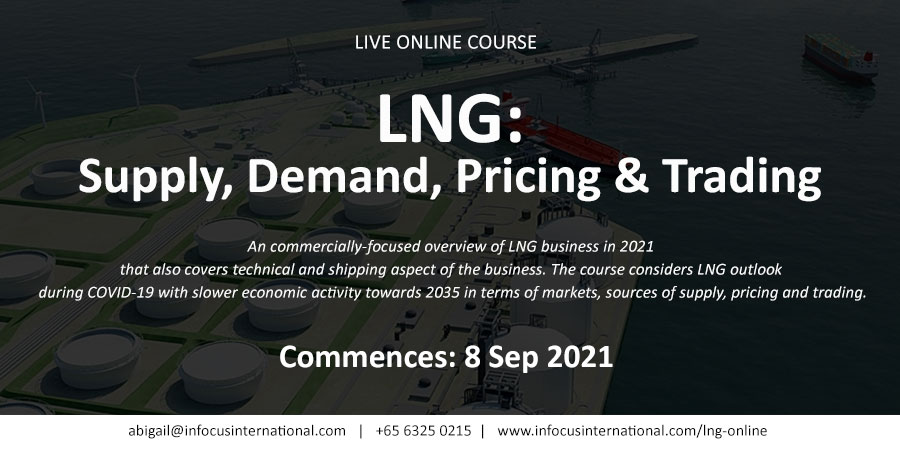 LNG: Supply, Demand, Pricing & Trading, Live Online Course, Singapore