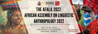 The AFALA 2022 - The African Assembly on Linguistic Anthropology 2022
