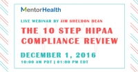 The 10 Step HIPAA Compliance Review - How To Ensure Your Compliance is Up To Date